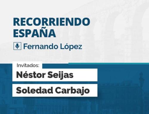 Recorriendo España – Néstor Seijas y Soledad Carbajo