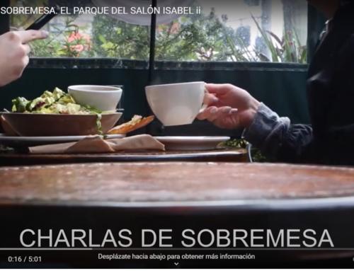 Charlas de Sobremesa: Parque Salón Isabel II