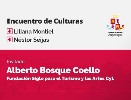 Encuentro de Culturas – con Alberto Bosque Coello