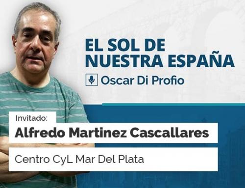 El Sol de Nuestra España – Con Alfredo Martinez Cascallares