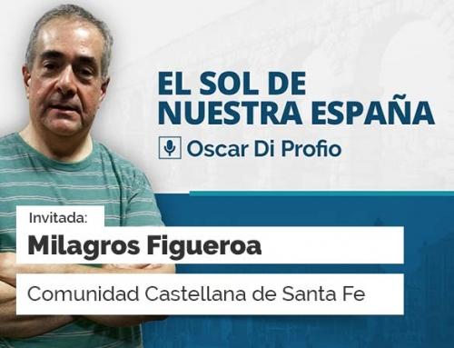 El Sol de Nuestra España – con Milagros Figueroa
